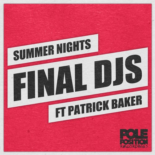 Final Djs, Patrick Baker - Summer Nights [PPR070]